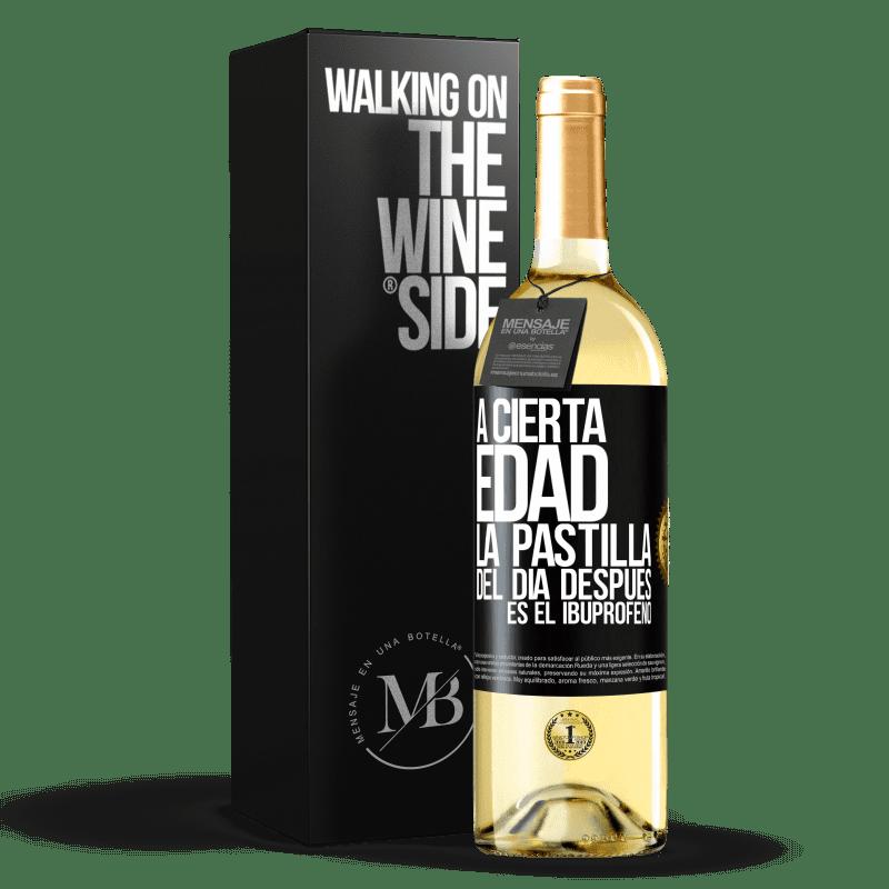 24,95 € Envío gratis | Vino Blanco Edición WHITE A cierta edad, la pastilla del día después es el ibuprofeno Etiqueta Negra. Etiqueta personalizable Vino joven Cosecha 2020 Verdejo