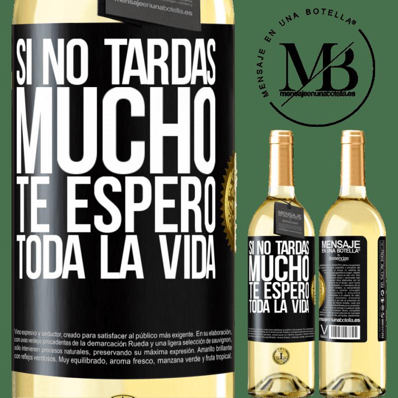 24,95 € Envoi gratuit | Vin blanc Édition WHITE Si tu ne prends pas longtemps, je t'attendrai toute ma vie Étiquette Noire. Étiquette personnalisable Vin jeune Récolte 2020 Verdejo