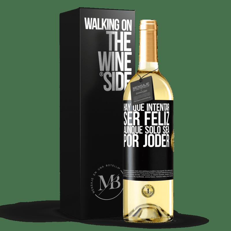 24,95 € Envío gratis | Vino Blanco Edición WHITE Hay que intentar ser feliz, aunque sólo sea por joder Etiqueta Negra. Etiqueta personalizable Vino joven Cosecha 2020 Verdejo
