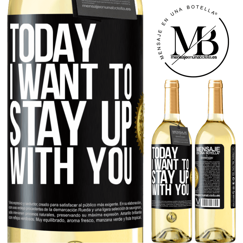 24,95 € Free Shipping | White Wine WHITE Edition Today I want to stay up with you Black Label. Customizable label Young wine Harvest 2020 Verdejo