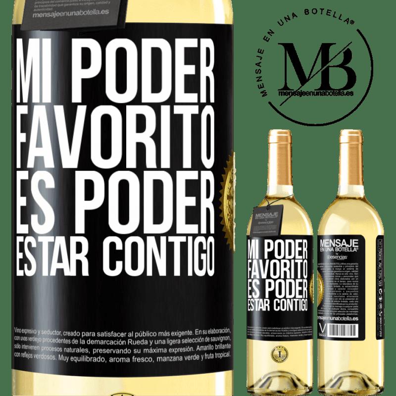 24,95 € Envoi gratuit | Vin blanc Édition WHITE Mon pouvoir préféré est d'être avec toi Étiquette Noire. Étiquette personnalisable Vin jeune Récolte 2020 Verdejo