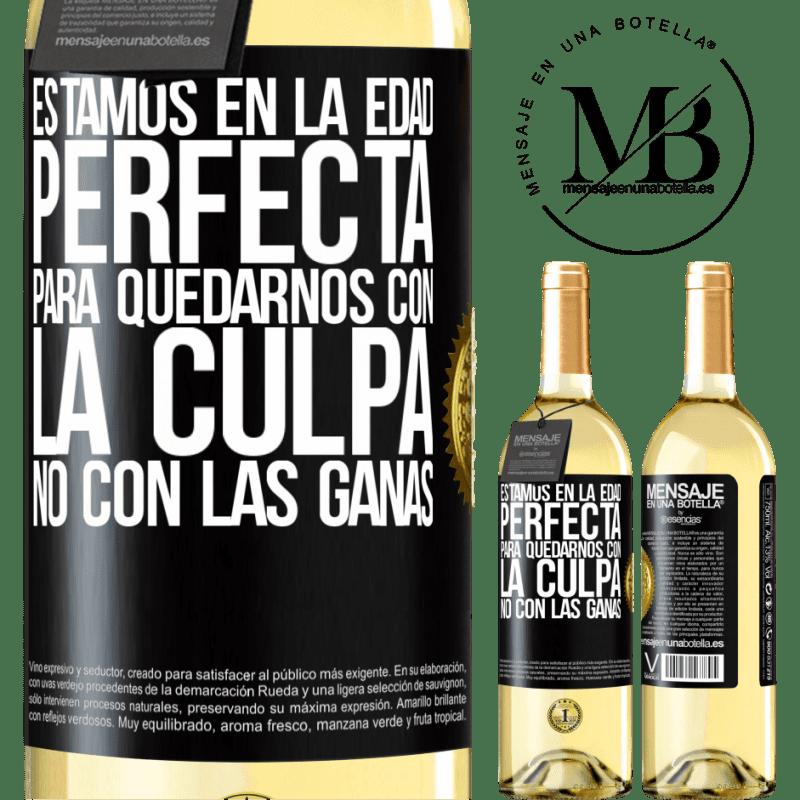 24,95 € Envoi gratuit | Vin blanc Édition WHITE Nous sommes à l'âge parfait, pour rester avec la culpabilité, pas le désir Étiquette Noire. Étiquette personnalisable Vin jeune Récolte 2020 Verdejo