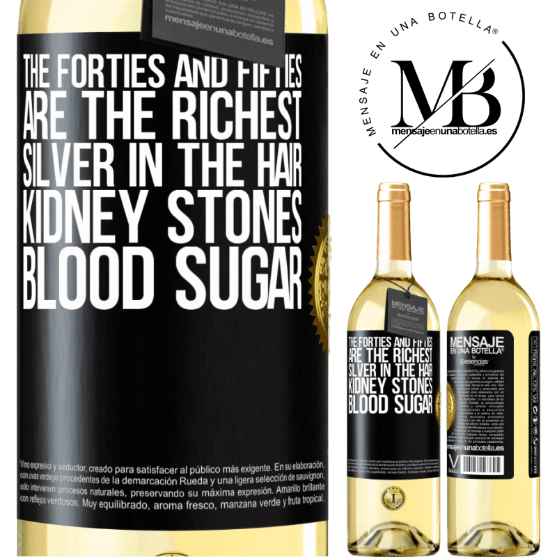 24,95 € Free Shipping   White Wine WHITE Edition The forties and fifties are the richest. Silver in the hair, kidney stones, blood sugar Black Label. Customizable label Young wine Harvest 2020 Verdejo