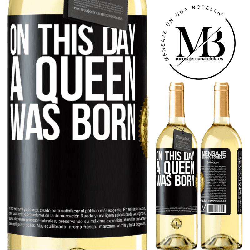24,95 € Free Shipping | White Wine WHITE Edition On this day a queen was born Black Label. Customizable label Young wine Harvest 2020 Verdejo