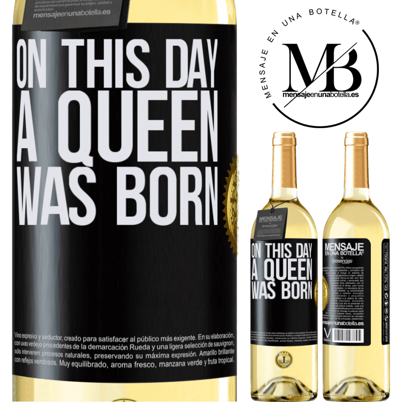 24,95 € Envío gratis | Vino Blanco Edición WHITE On this day a queen was born Etiqueta Negra. Etiqueta personalizable Vino joven Cosecha 2020 Verdejo