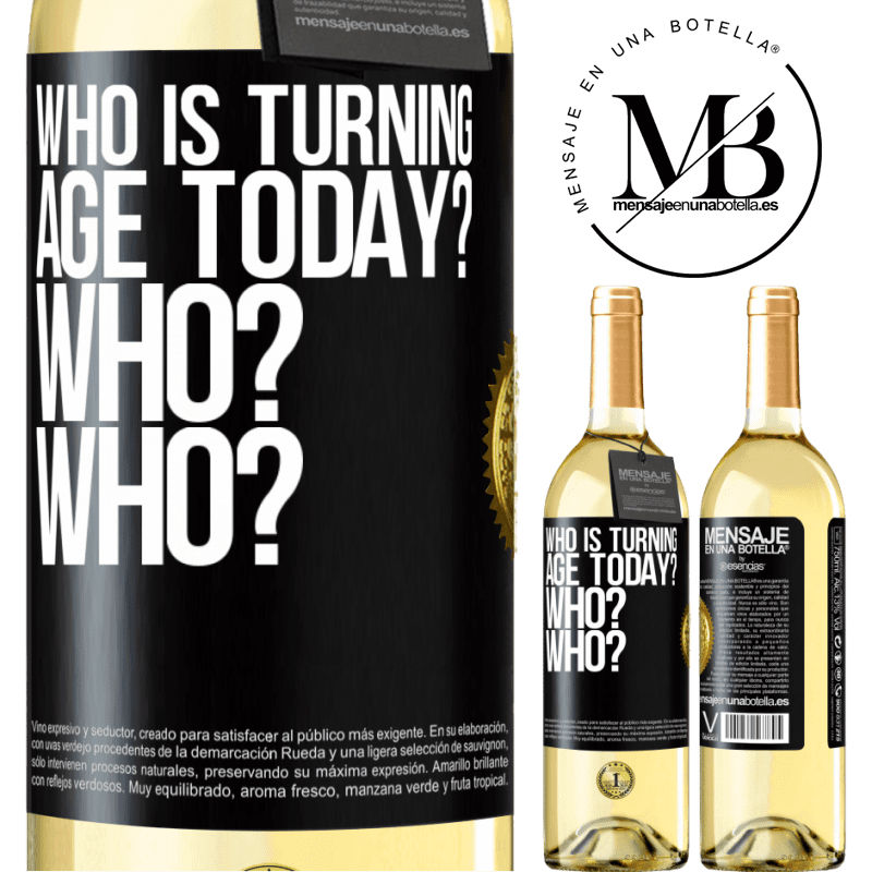 24,95 € Free Shipping | White Wine WHITE Edition Who is turning age today? Who? Who? Black Label. Customizable label Young wine Harvest 2020 Verdejo