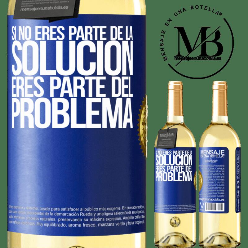 24,95 € Envío gratis   Vino Blanco Edición WHITE Si no eres parte de la solución...eres parte del problema Etiqueta Azul. Etiqueta personalizable Vino joven Cosecha 2020 Verdejo