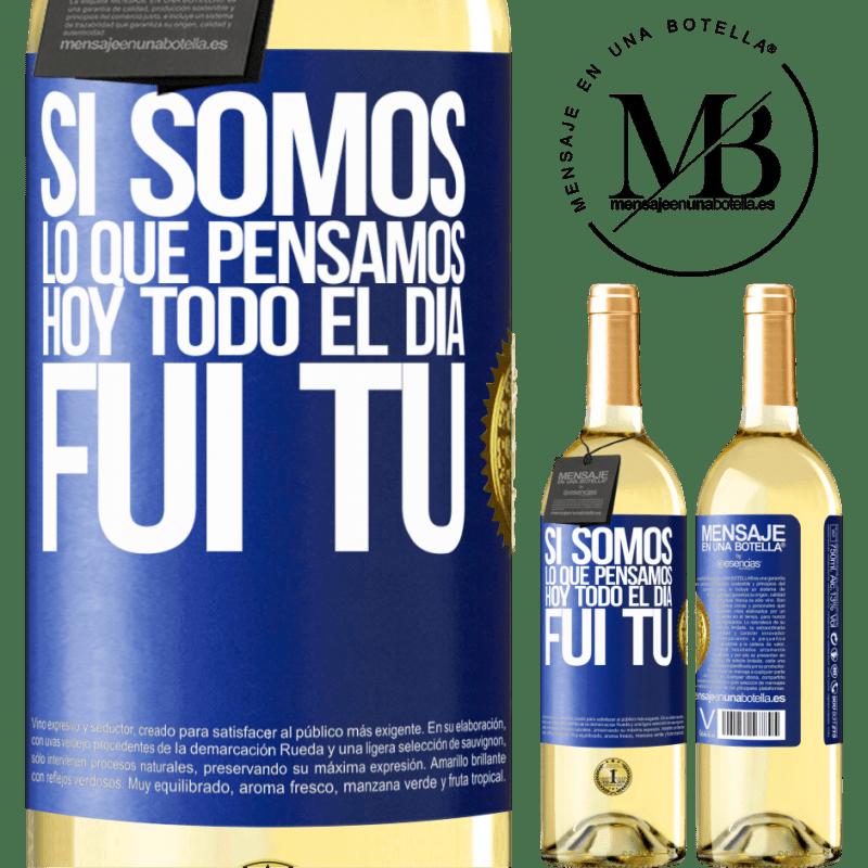 24,95 € Envío gratis | Vino Blanco Edición WHITE Si somos lo que pensamos, hoy todo el día fui tú Etiqueta Azul. Etiqueta personalizable Vino joven Cosecha 2020 Verdejo