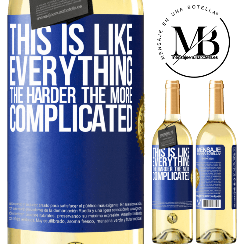 24,95 € Free Shipping | White Wine WHITE Edition This is like everything, the harder, the more complicated Blue Label. Customizable label Young wine Harvest 2020 Verdejo