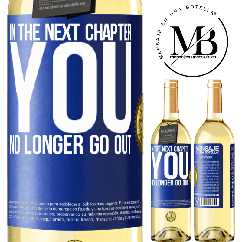 24,95 € Free Shipping | White Wine WHITE Edition In the next chapter, you no longer go out Blue Label. Customizable label Young wine Harvest 2020 Verdejo