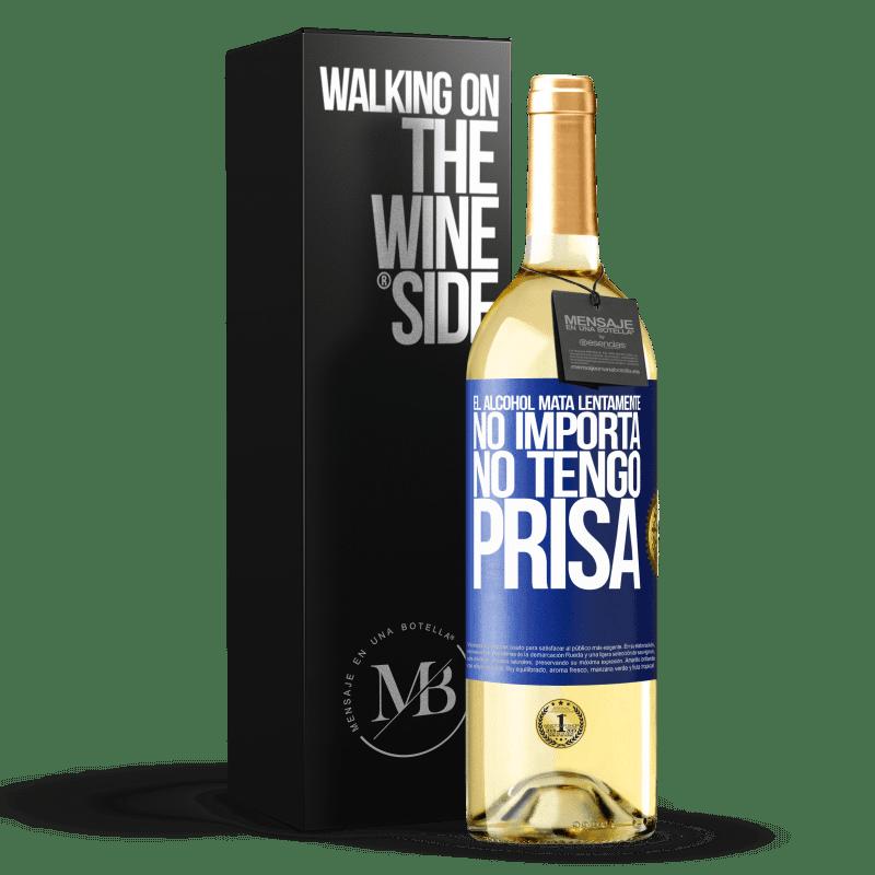 24,95 € Envío gratis | Vino Blanco Edición WHITE El alcohol mata lentamente...No importa, no tengo prisa Etiqueta Azul. Etiqueta personalizable Vino joven Cosecha 2020 Verdejo