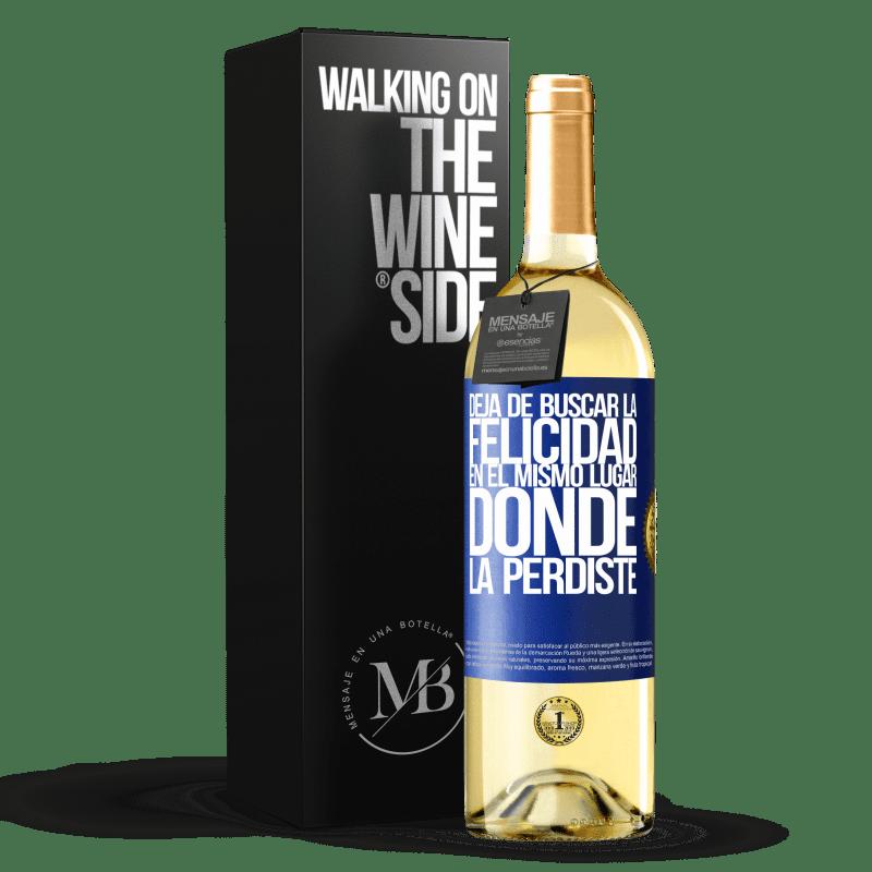 24,95 € Envoi gratuit | Vin blanc Édition WHITE Arrêtez de chercher le bonheur au même endroit où vous l'avez perdu Étiquette Bleue. Étiquette personnalisable Vin jeune Récolte 2020 Verdejo