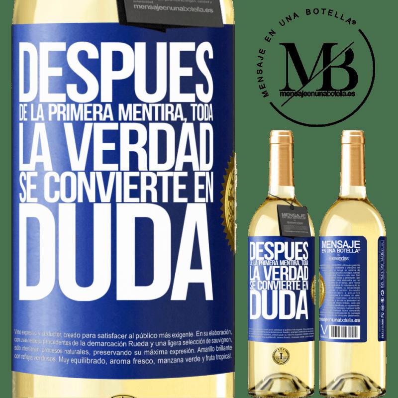 24,95 € Envío gratis | Vino Blanco Edición WHITE Después de la primera mentira, toda la verdad se convierte en duda Etiqueta Azul. Etiqueta personalizable Vino joven Cosecha 2020 Verdejo
