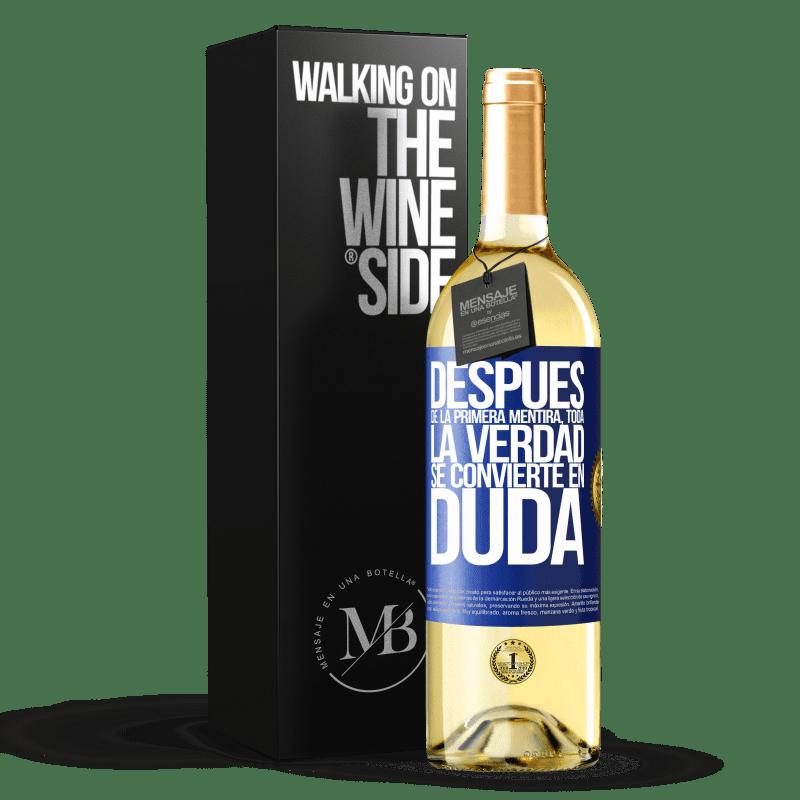 24,95 € Envoi gratuit | Vin blanc Édition WHITE Après le premier mensonge, toute la vérité devient un doute Étiquette Bleue. Étiquette personnalisable Vin jeune Récolte 2020 Verdejo