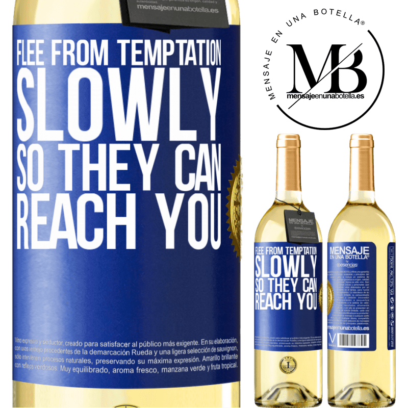 24,95 € Free Shipping | White Wine WHITE Edition Flee from temptation, slowly, so they can reach you Blue Label. Customizable label Young wine Harvest 2020 Verdejo