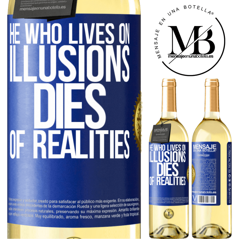 24,95 € Free Shipping | White Wine WHITE Edition He who lives on illusions dies of realities Blue Label. Customizable label Young wine Harvest 2020 Verdejo