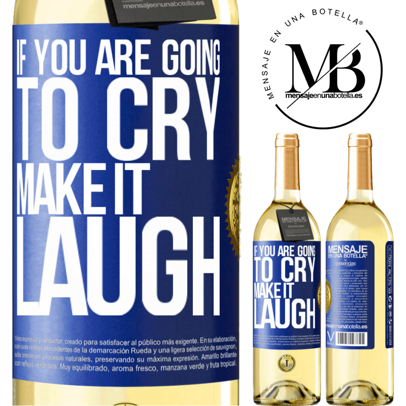24,95 € Free Shipping | White Wine WHITE Edition If you are going to cry, make it laugh Blue Label. Customizable label Young wine Harvest 2020 Verdejo