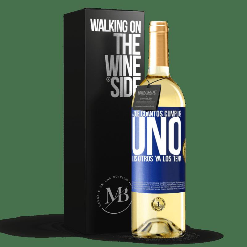 24,95 € Envoi gratuit | Vin blanc Édition WHITE ¿Quel âge j'ai? UN. Les autres les avaient déjà Étiquette Bleue. Étiquette personnalisable Vin jeune Récolte 2020 Verdejo