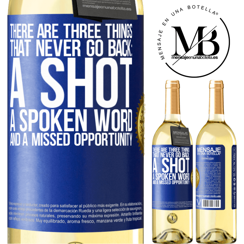 24,95 € Free Shipping | White Wine WHITE Edition There are three things that never go back: a shot, a spoken word and a missed opportunity Blue Label. Customizable label Young wine Harvest 2020 Verdejo