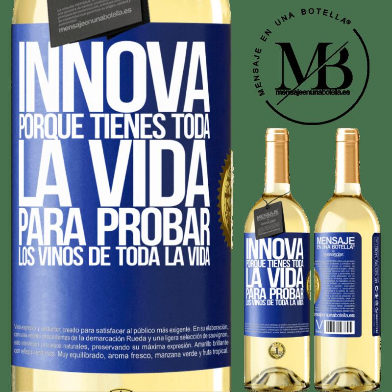 24,95 € Envío gratis | Vino Blanco Edición WHITE Innova, porque tienes toda la vida para probar los vinos de toda la vida Etiqueta Azul. Etiqueta personalizable Vino joven Cosecha 2020 Verdejo