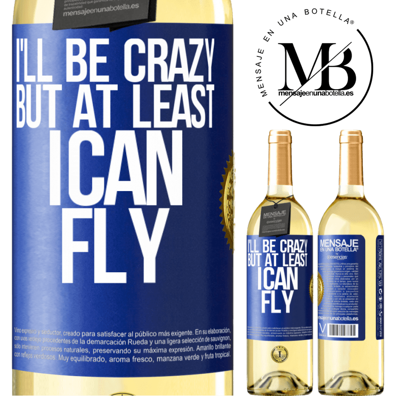 24,95 € Free Shipping | White Wine WHITE Edition I'll be crazy, but at least I can fly Blue Label. Customizable label Young wine Harvest 2020 Verdejo