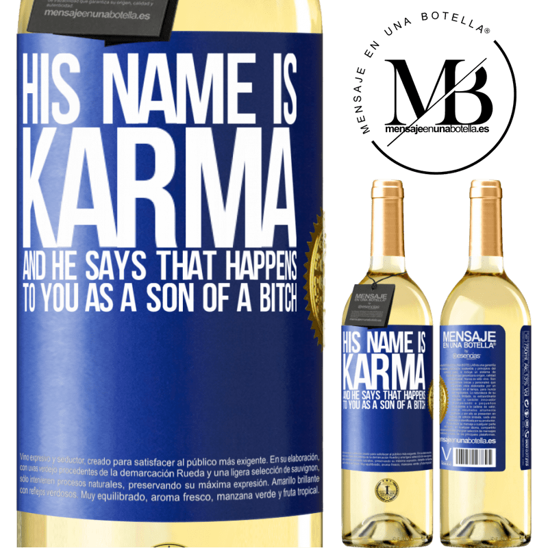 24,95 € Free Shipping | White Wine WHITE Edition His name is Karma, and he says That happens to you as a son of a bitch Blue Label. Customizable label Young wine Harvest 2020 Verdejo