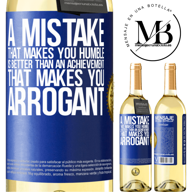 24,95 € Free Shipping | White Wine WHITE Edition A mistake that makes you humble is better than an achievement that makes you arrogant Blue Label. Customizable label Young wine Harvest 2020 Verdejo