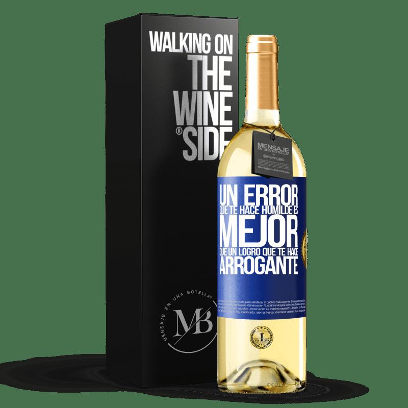 24,95 € Envoi gratuit | Vin blanc Édition WHITE Une erreur qui vous rend humble est meilleure qu'une réalisation qui vous rend arrogant Étiquette Bleue. Étiquette personnalisable Vin jeune Récolte 2020 Verdejo