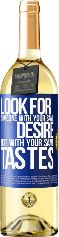 24,95 € | White Wine WHITE Edition Look for someone with your same desire, not with your same tastes Blue Label. Customizable label Young wine Harvest 2020 Verdejo