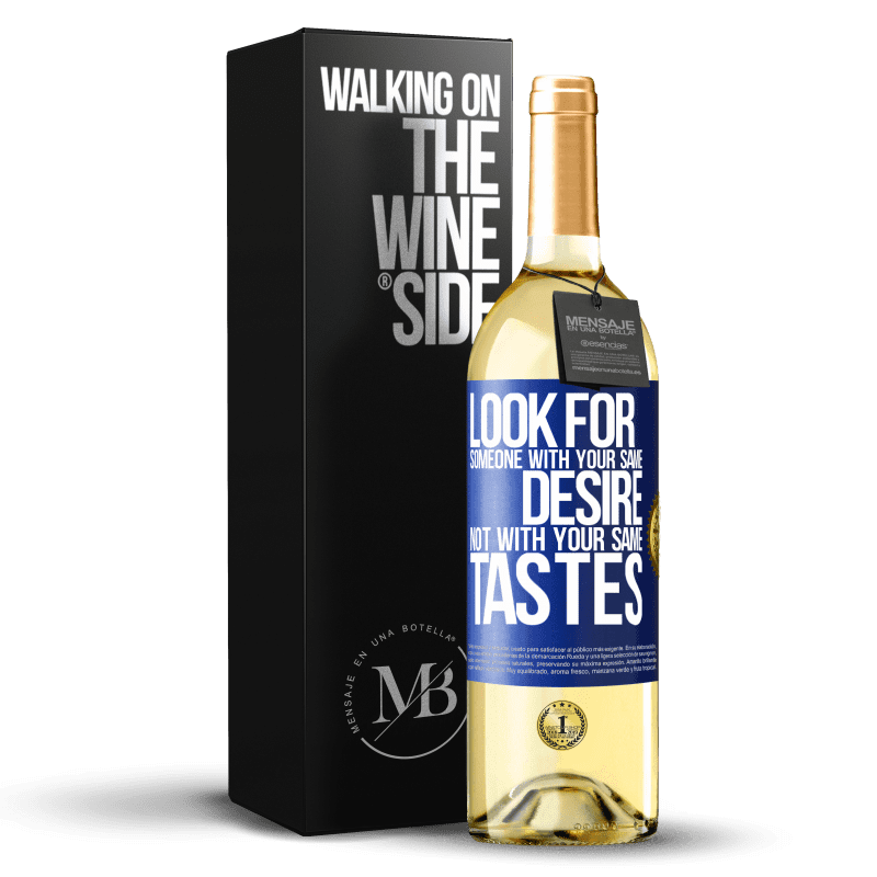 24,95 € Free Shipping | White Wine WHITE Edition Look for someone with your same desire, not with your same tastes Blue Label. Customizable label Young wine Harvest 2020 Verdejo