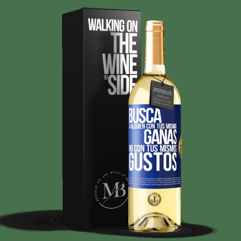 24,95 € Envoi gratuit | Vin blanc Édition WHITE Cherchez quelqu'un avec votre même désir, pas avec vos mêmes goûts Étiquette Bleue. Étiquette personnalisable Vin jeune Récolte 2020 Verdejo