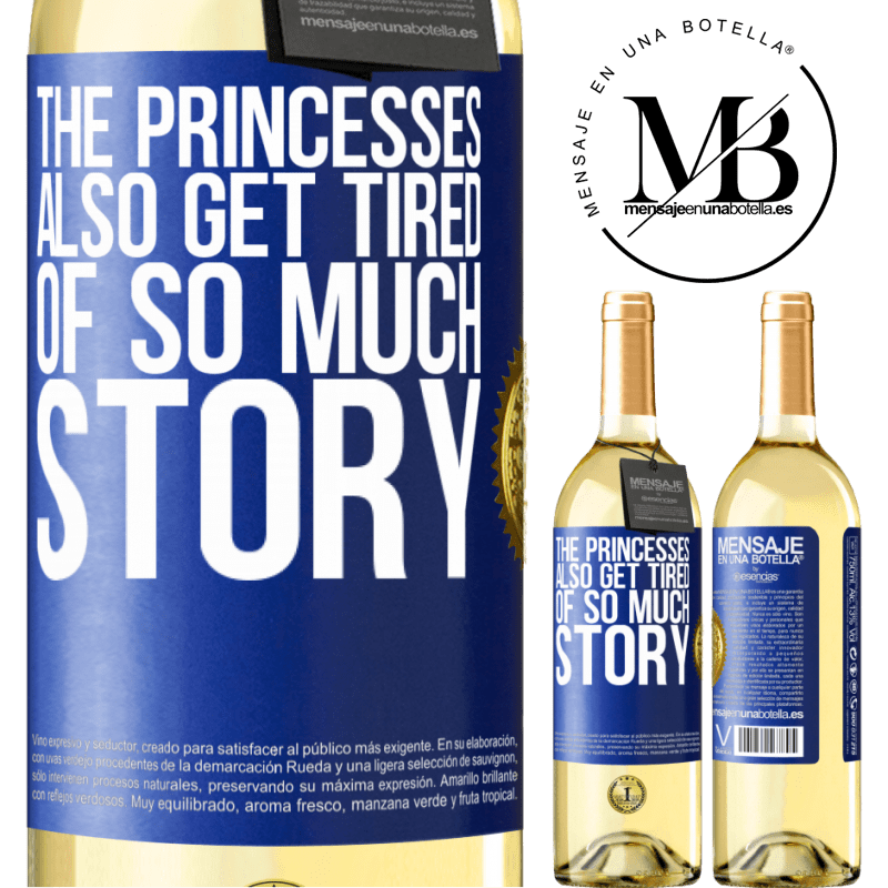 24,95 € Free Shipping   White Wine WHITE Edition The princesses also get tired of so much story Blue Label. Customizable label Young wine Harvest 2020 Verdejo