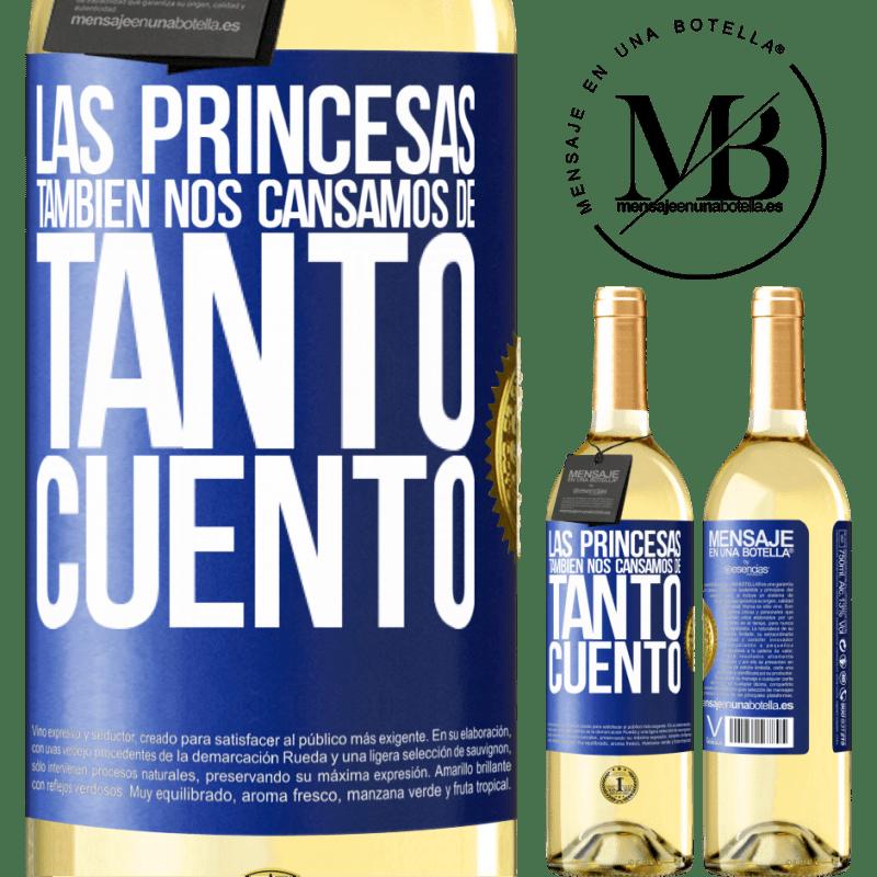 24,95 € Envío gratis | Vino Blanco Edición WHITE Las princesas también nos cansamos de tanto cuento Etiqueta Azul. Etiqueta personalizable Vino joven Cosecha 2020 Verdejo