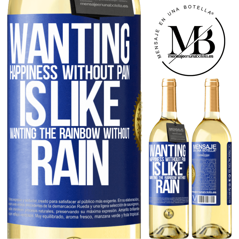 24,95 € Free Shipping   White Wine WHITE Edition Wanting happiness without pain is like wanting the rainbow without rain Blue Label. Customizable label Young wine Harvest 2020 Verdejo