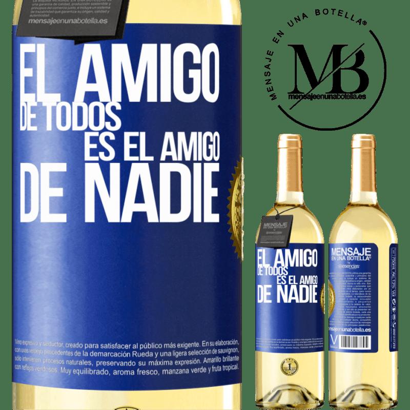24,95 € Envío gratis | Vino Blanco Edición WHITE El amigo de todos es amigo de nadie Etiqueta Azul. Etiqueta personalizable Vino joven Cosecha 2020 Verdejo