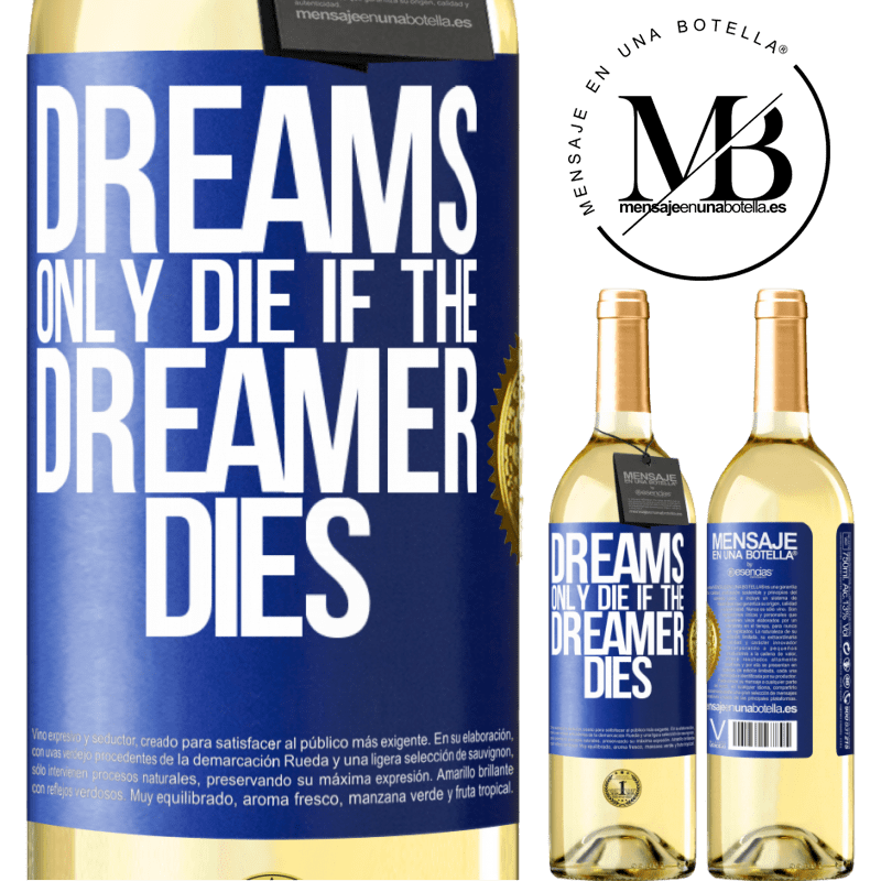 24,95 € Free Shipping | White Wine WHITE Edition Dreams only die if the dreamer dies Blue Label. Customizable label Young wine Harvest 2020 Verdejo