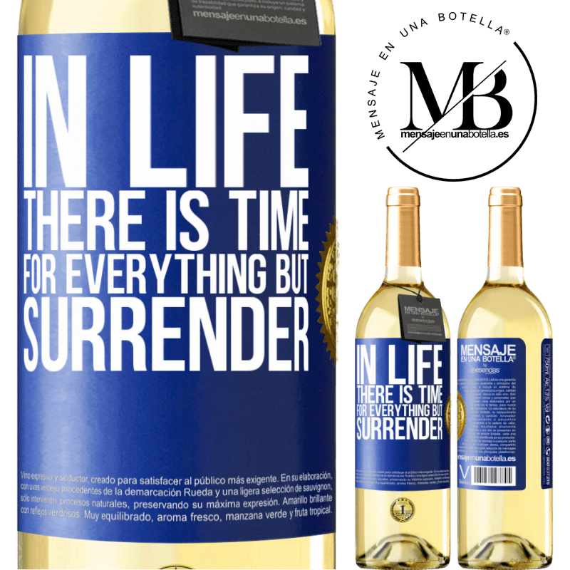 24,95 € Free Shipping   White Wine WHITE Edition In life there is time for everything but surrender Blue Label. Customizable label Young wine Harvest 2020 Verdejo