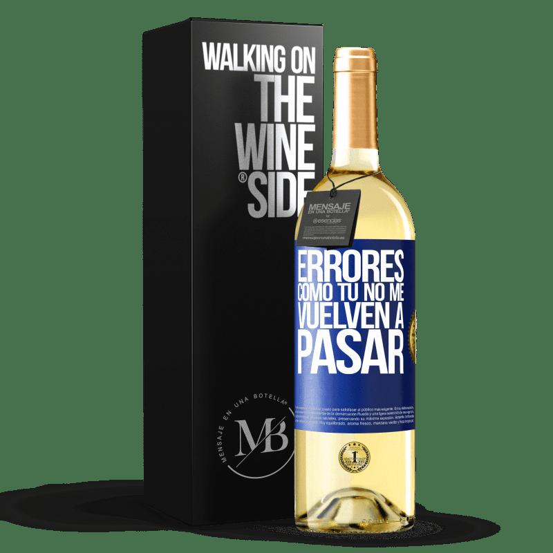 24,95 € Envoi gratuit | Vin blanc Édition WHITE Les erreurs que je prends ne m'arrivent plus Étiquette Bleue. Étiquette personnalisable Vin jeune Récolte 2020 Verdejo
