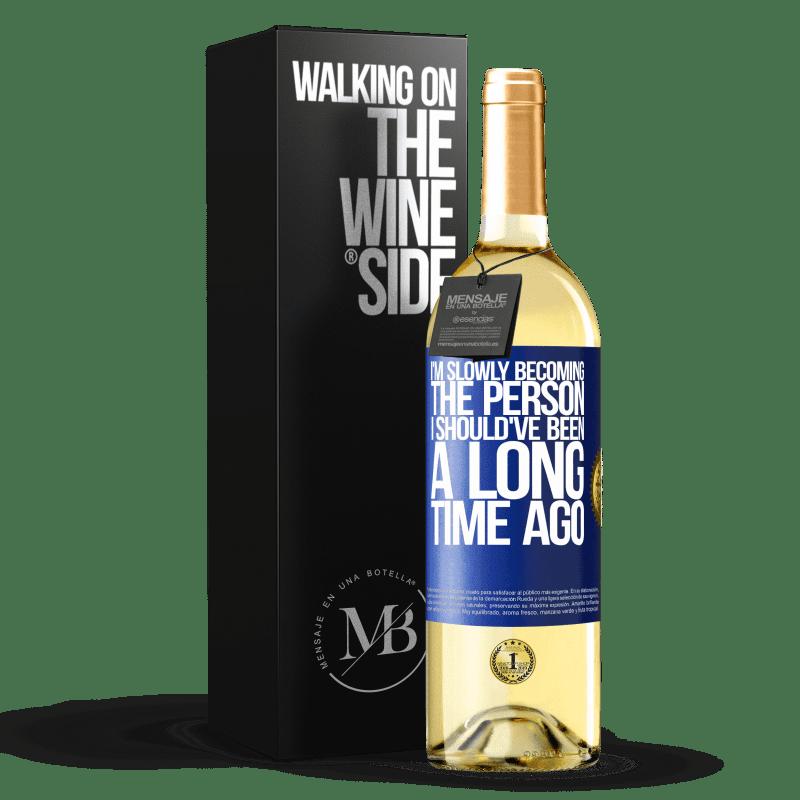 24,95 € Envoi gratuit   Vin blanc Édition WHITE Peu à peu, je deviens la personne que j'aurais dû être il y a longtemps Étiquette Bleue. Étiquette personnalisable Vin jeune Récolte 2020 Verdejo