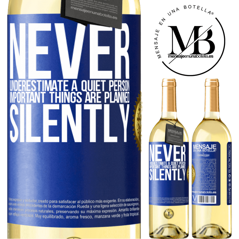 24,95 € Free Shipping | White Wine WHITE Edition Never underestimate a quiet person, important things are planned silently Blue Label. Customizable label Young wine Harvest 2020 Verdejo