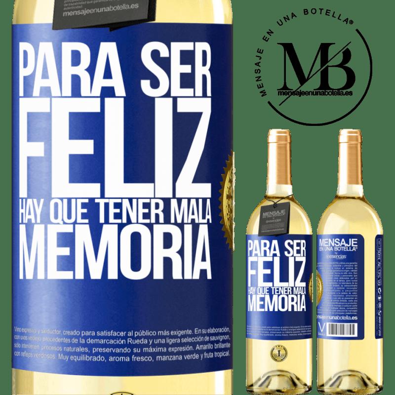 24,95 € Envío gratis | Vino Blanco Edición WHITE Para ser feliz hay que tener mala memoria Etiqueta Azul. Etiqueta personalizable Vino joven Cosecha 2020 Verdejo
