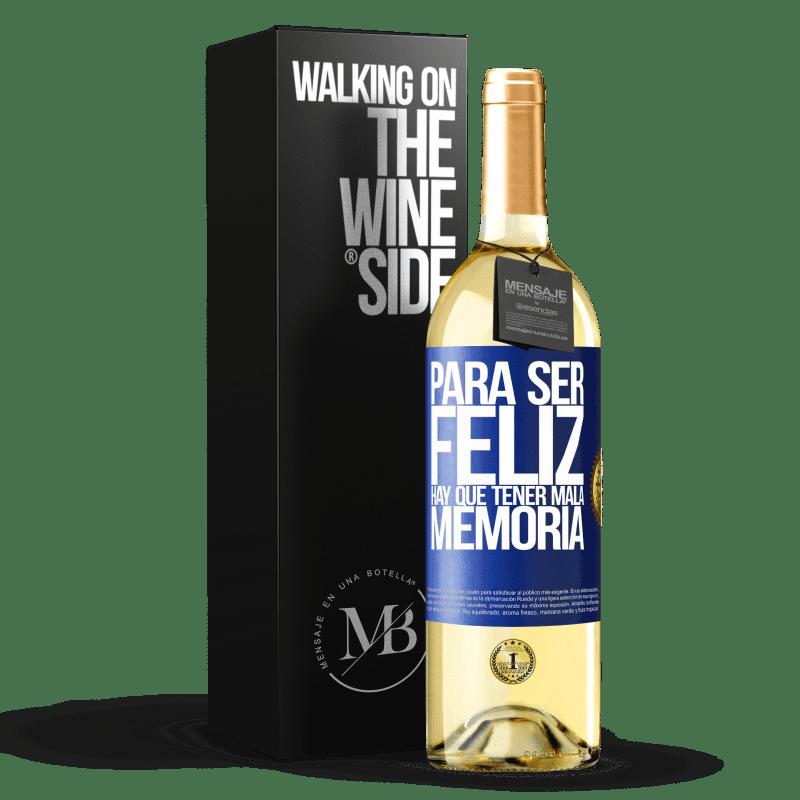 24,95 € Envoi gratuit | Vin blanc Édition WHITE Pour être heureux, il faut avoir une mauvaise mémoire Étiquette Bleue. Étiquette personnalisable Vin jeune Récolte 2020 Verdejo