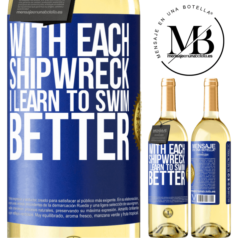 24,95 € Free Shipping | White Wine WHITE Edition With each shipwreck I learn to swim better Blue Label. Customizable label Young wine Harvest 2020 Verdejo