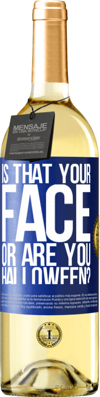 24,95 € Free Shipping | White Wine WHITE Edition is that your face or are you Halloween? Blue Label. Customizable label Young wine Harvest 2020 Verdejo