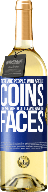 24,95 € Free Shipping | White Wine WHITE Edition There are people who are like coins. They are worth little and have two faces Blue Label. Customizable label Young wine Harvest 2020 Verdejo