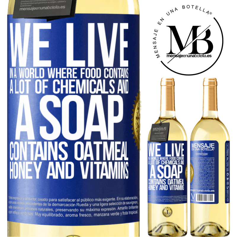 24,95 € Free Shipping | White Wine WHITE Edition We live in a world where food contains a lot of chemicals and a soap contains oatmeal, honey and vitamins Blue Label. Customizable label Young wine Harvest 2020 Verdejo