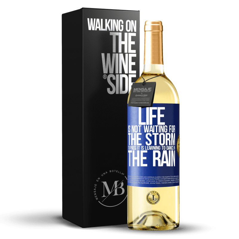 24,95 € Free Shipping | White Wine WHITE Edition Life is not waiting for the storm to pass. It is learning to dance in the rain Blue Label. Customizable label Young wine Harvest 2020 Verdejo