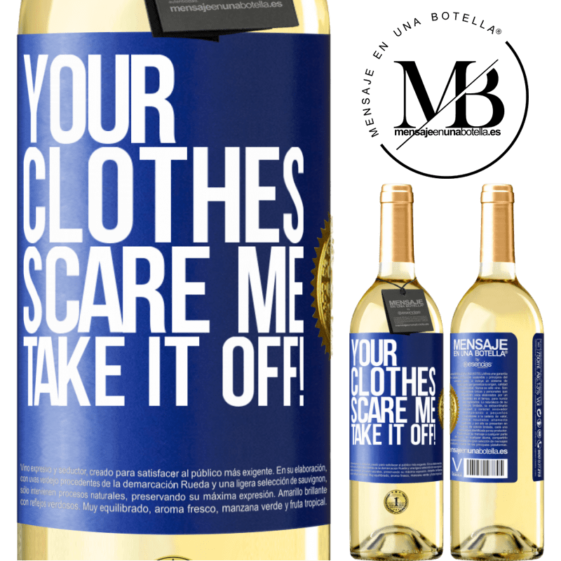 24,95 € Free Shipping   White Wine WHITE Edition Your clothes scare me. Take it off! Blue Label. Customizable label Young wine Harvest 2020 Verdejo