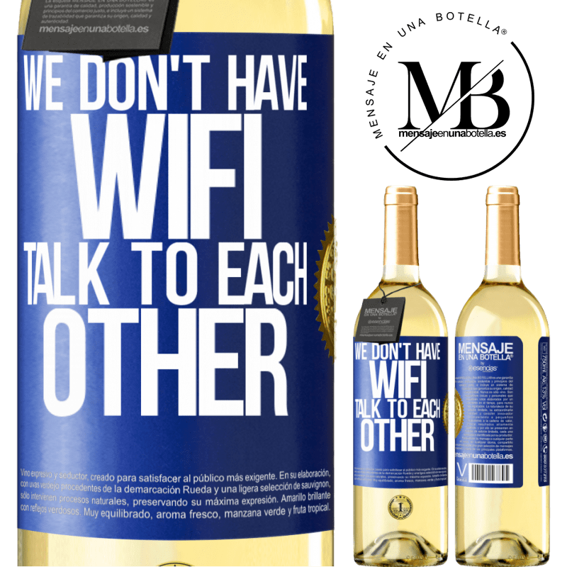 24,95 € Free Shipping   White Wine WHITE Edition We don't have WiFi, talk to each other Blue Label. Customizable label Young wine Harvest 2020 Verdejo