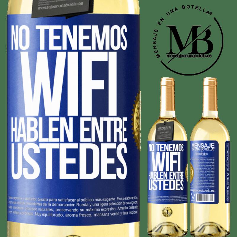 24,95 € Envío gratis | Vino Blanco Edición WHITE No tenemos WiFi, hablen entre ustedes Etiqueta Azul. Etiqueta personalizable Vino joven Cosecha 2020 Verdejo